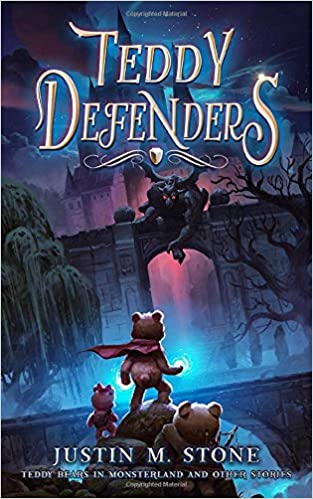 Teddy Defenders by Justin M. Stone