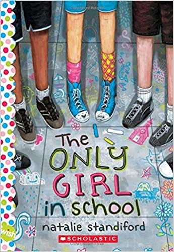 The Only Girl in School by Natalie Standiford