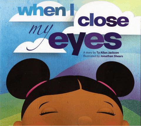 When I Close My Eyes by Ty Allan Jackson